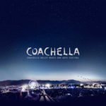 COACHELLA, CALIFORNIA DREAMIN'